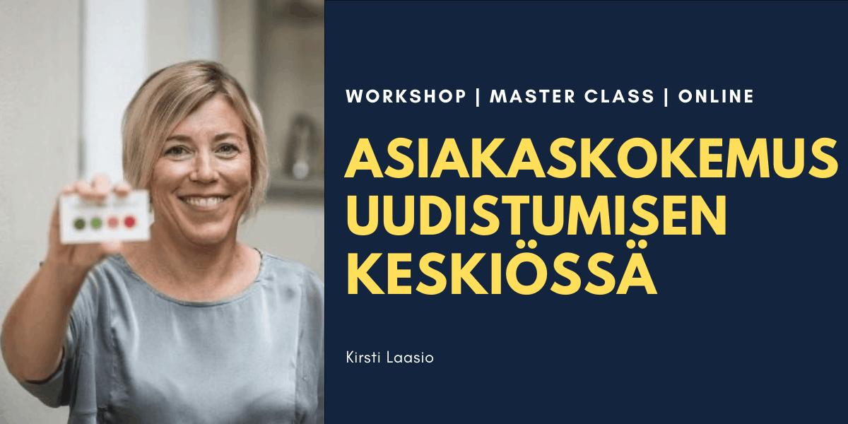 Asiakaskokemus uudistumisen keskiössä Kirsti Laasio