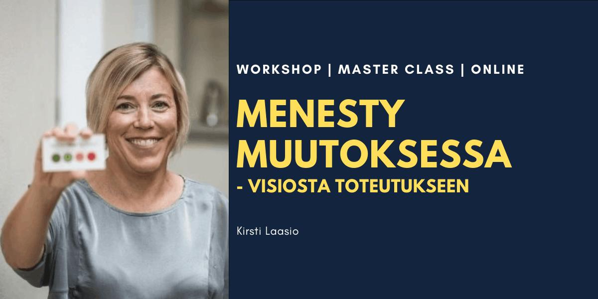 Menesty muutoksessa -visiosta toteutukseen Kirsti Laasio